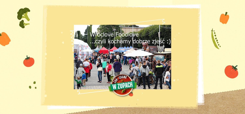 Relacja z festiwalu Wroclove Foodlove, czyli zjazd food trucków i dużo więcej WINIARY
